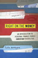 Right on the Money:  An Introduction to Personal Finance from a Christian Perspective