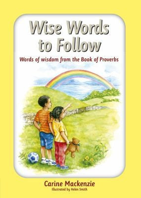 Wise Words To Follow: Words of Wisdom from the Book of Proverbs HB