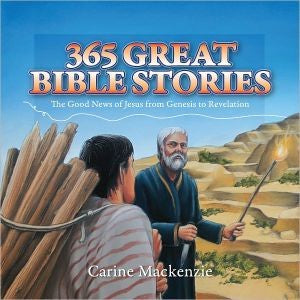 365 Great Bible Stories:  The Good News of Jesus from Genesis to Revelation