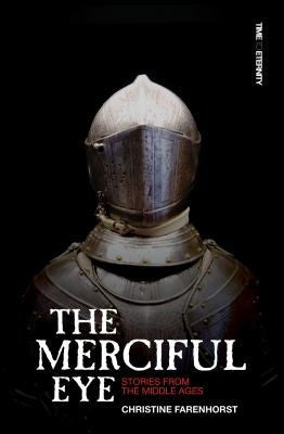 The Merciful Eye: And Other Stories From The Middle Ages