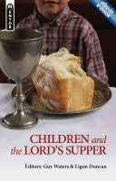 Children and the Lord's Supper:  Let a Man Examine Himself