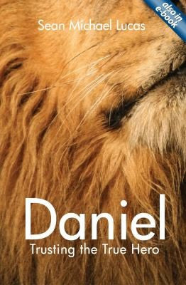 Daniel:  Trusting the True Hero