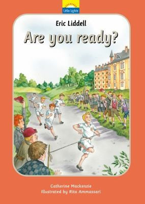 Little Lights #9 Eric Liddell:  Are You Ready? HB