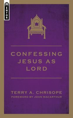 Confessing Jesus as Lord: Living Under the the Lordship of God