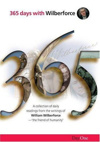 365 Days with Wilberforce: A Collection of Daily Readings from the Writings of William Wilberforce