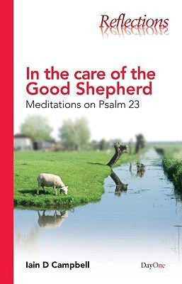 In the Care of the Good Shepherd: Meditations on Psalm 23