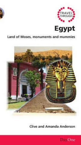 Egypt:  Land of Moses, Monumnets and Mummies