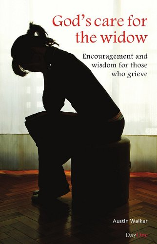 God's Care For The Widow: Encouragement and wisdom for those who grieve PB