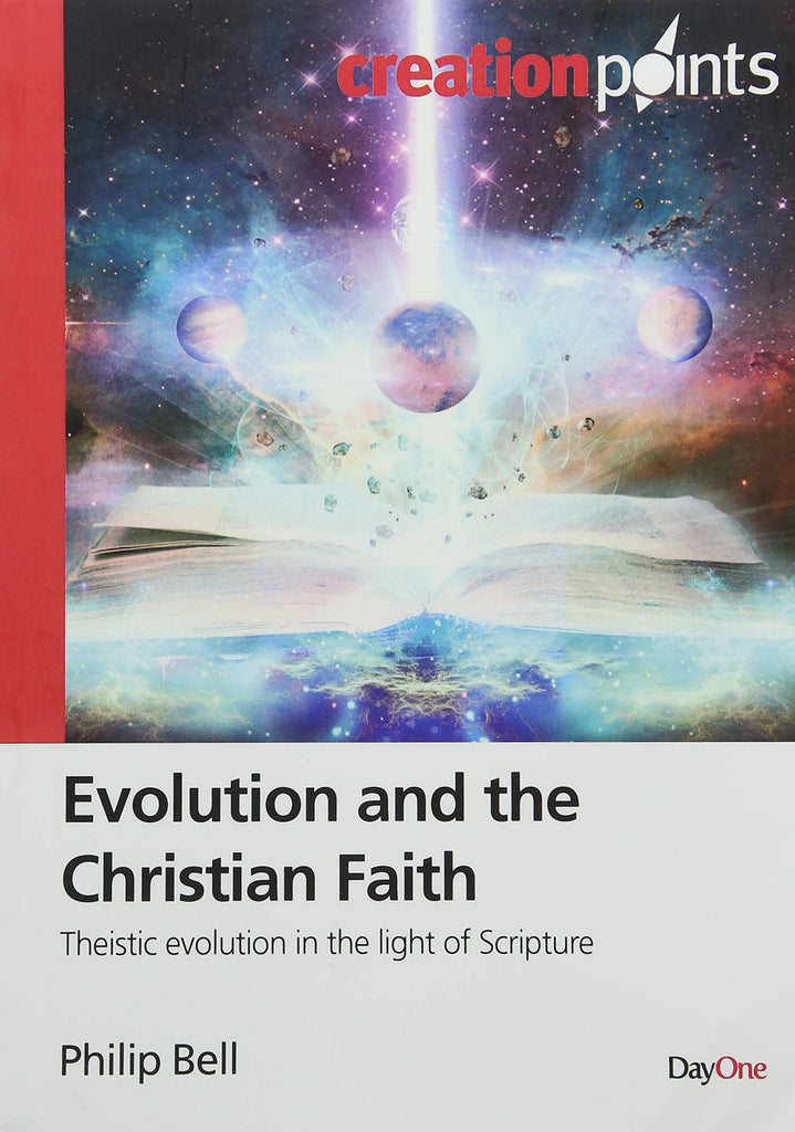 Evolution and the Christian Faith:  Theistic Evolution in the Light of Scripture PB