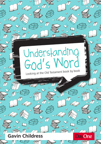 Understanding God's Word:  Looking at the Old Testament Book by Book: Theistic Evolution in the Light of Scripture  PB