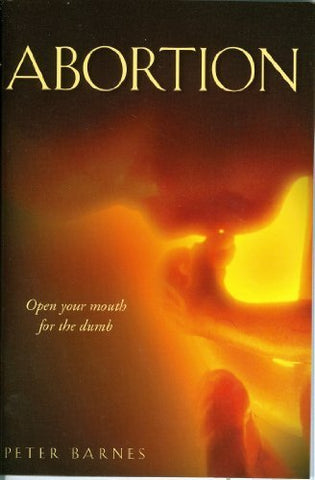 ABORTION      Open Your Mouth For The Dumb