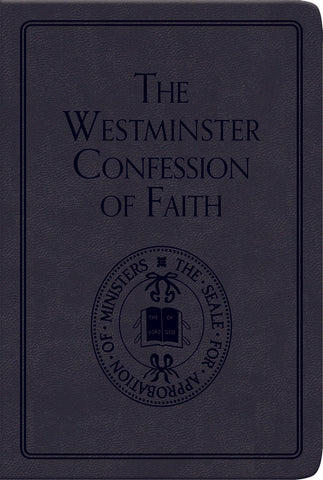 The Westminster Confession of Faith Gift Edition