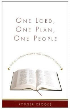 One Lord, One Plan, One People:  A Journey Through the Bible from Genesis to Revelation PB