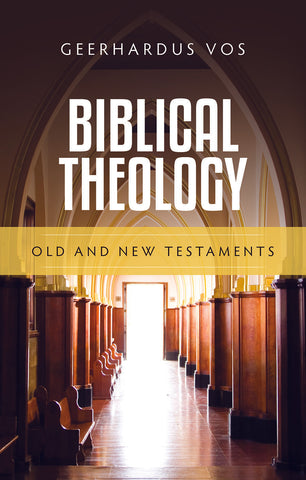 Biblical Theology: Old and New Testaments HB