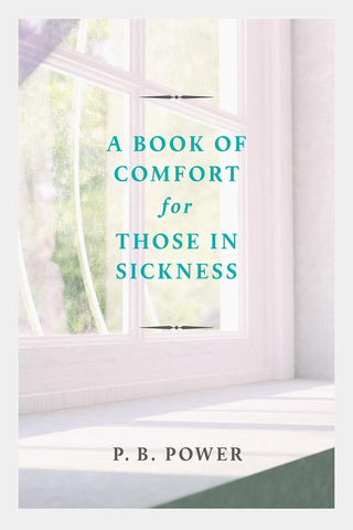 A Book of Comfort for Those in Sickness PB
