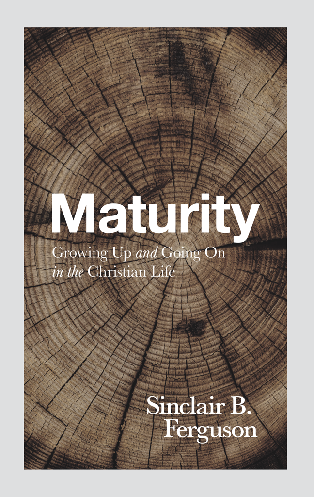 Maturity:  Growing Up and Going on in the Christian Life PB