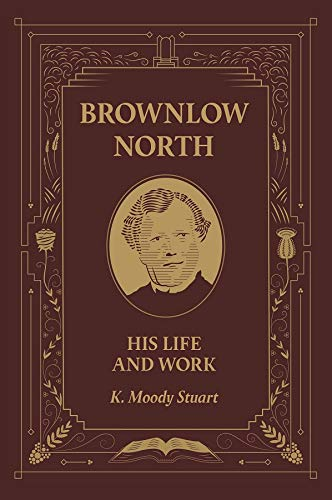 Brownlow North: His Life and Work HB