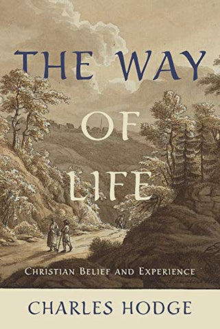 The Way of Life: Christian Belief and Experience HB