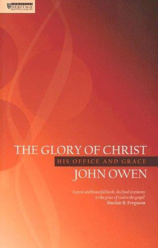 Glory of Christ: A Puritan's View on the Beauty of the Saviour PB