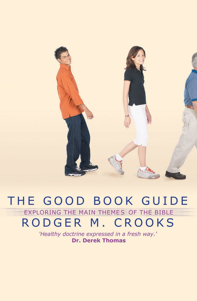 The Good Book Guide: Exploring the main themes of the Bible PB