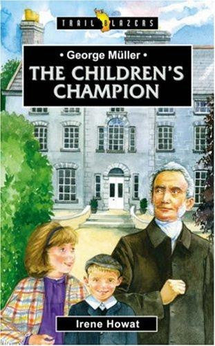 George Meuller:  The Children's Champion
