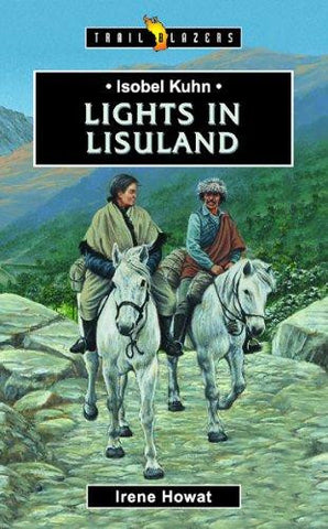 Isobel Kuhn: Lights In Lisu Land