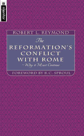 The Reformation's Conflict with Rome: Why It Must Continue!