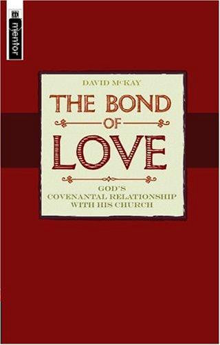 The Bond of Love:  Covenant Theology and the Contemporary World