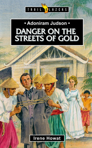 Adoniram Judson: Danger on the Streets of Gold PB