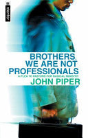 Brothers, We Are Not Professionals PB