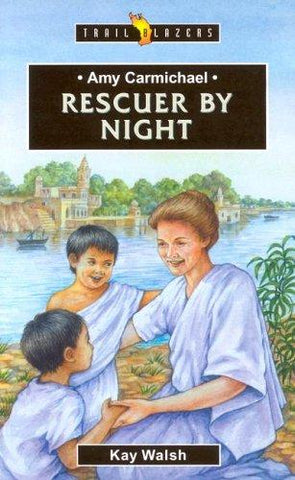 Amy Carmichael:  Rescuer By Night PB