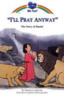 I'll Pray Anyway:  The Story of Daniel PB