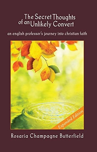 The Secret Thoughts of an Unlikely Convert: An English Professor's Journey Into Christian Faith PB