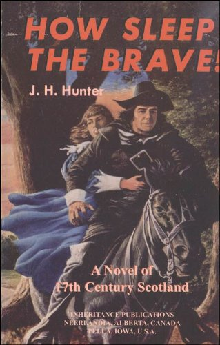 How sleep the brave: a novel of 17th century Scotland