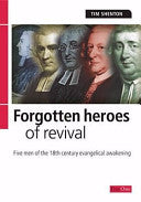 Forgotten Heroes of Remind: Great Men of the 18th Century Evangelical Awakening