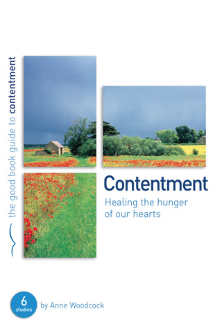 Contentment: Healing the Hunger of Our Hearts