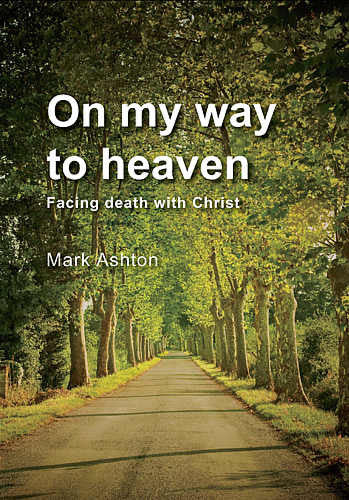 On My Way To Heaven, Facing death with Christ
