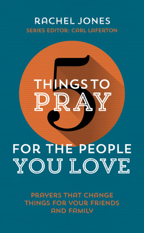 5 Things to Pray for The People You Love PB