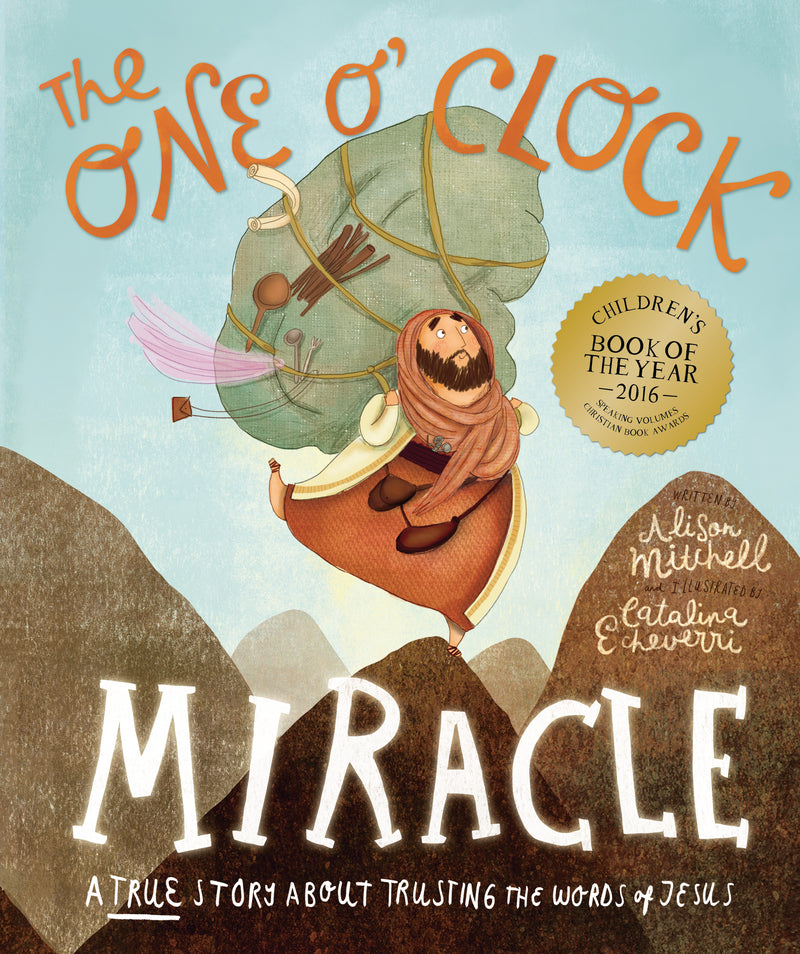 The One O'Clock Miracle: A True Story about Trusting the Words of Jesus HB