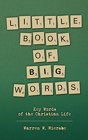 Little Book of Big Words, Key Words of the Christian Life PB