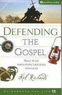Defending the Gospel: What to Say when People Challenge Your Faith