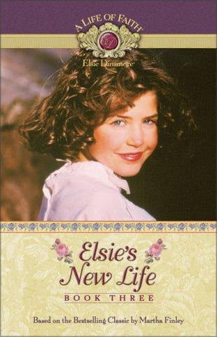Elsie's New Life Book 3 PB (Life of Faith®: Elsie Dinsmore Series, A)