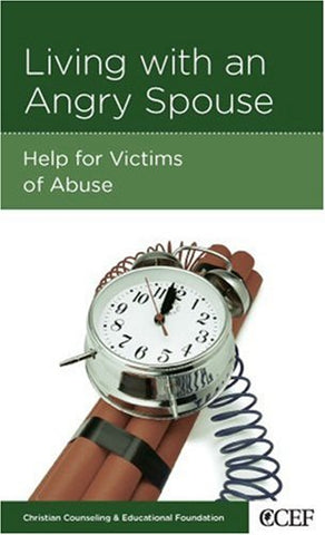 Living with an Angry Spouse:  Help for Victims of Abuse PB
