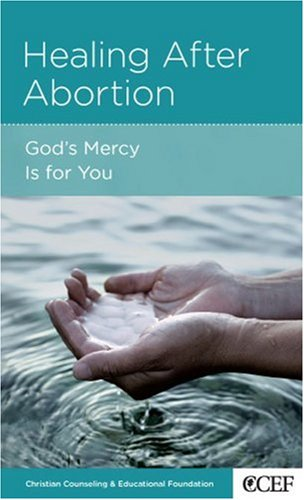 Healing After Abortion          God's Mercy Is For You