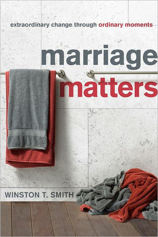 Marriage Matters:  Extraordinary Change Through Ordinary Moments PB