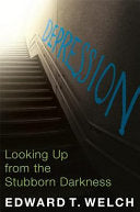 Depression:  Looking Up from the Stubborn Darkness PB