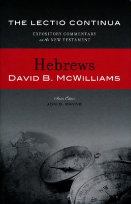 Hebrews - The Lectio Continua:  Expository Commentary on the New Testament HB