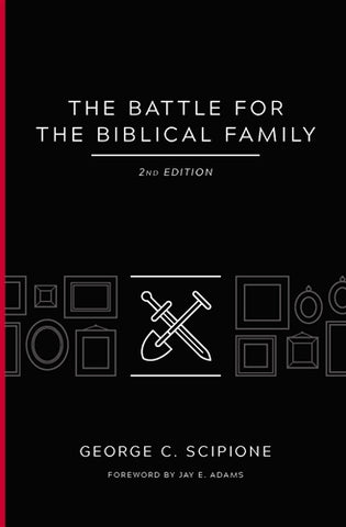 The Battle For The Biblical Family