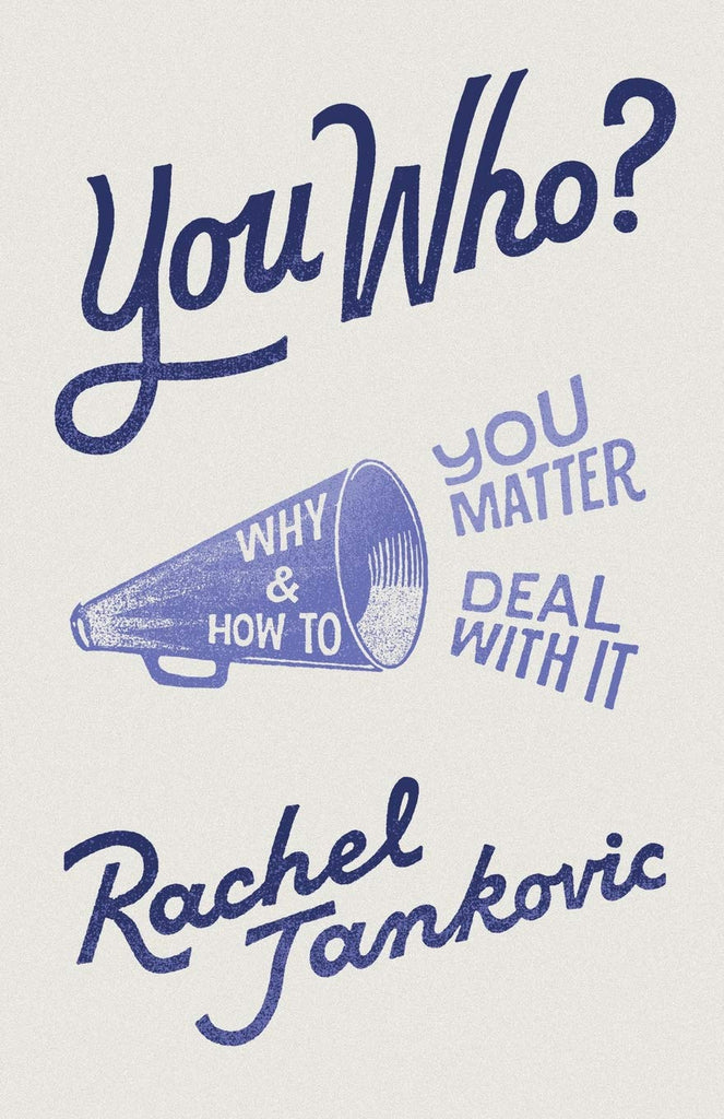 You Who? Why You Matter and How to Deal with It:  Why You Matter and How to Deal with It PB