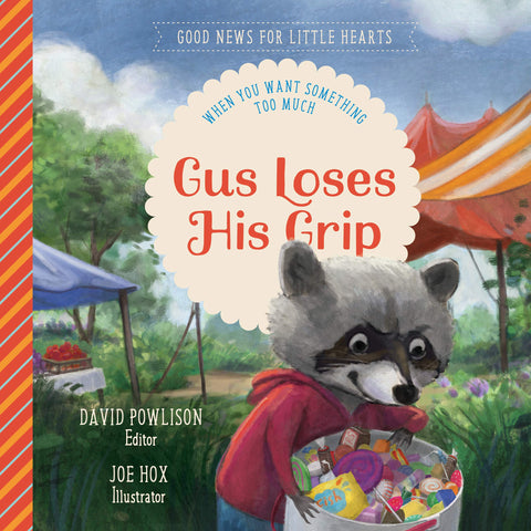 Gus Loses His Grip: When You Want Something Too Much HB